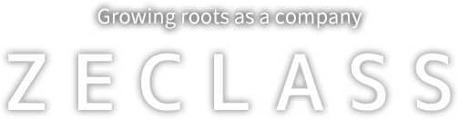 Growing roots as a company ZECLASS